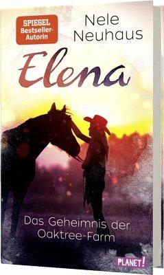 Das Geheimnis der Oaktree-Farm / Elena - Ein Leben für Pferde Bd.4 - Neuhaus, Nele