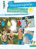 Das Wasserspiele-Bastelbuch (eBook, PDF)