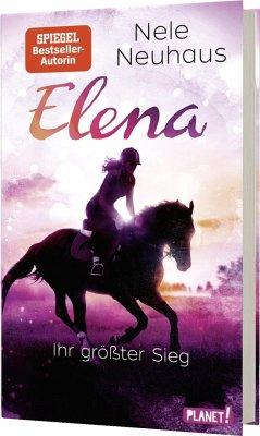 Ihr größter Sieg / Elena - Ein Leben für Pferde Bd.5 - Neuhaus, Nele