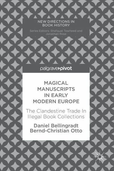 Magical Manuscripts In Early Modern Europe Von Daniel Bellingradt