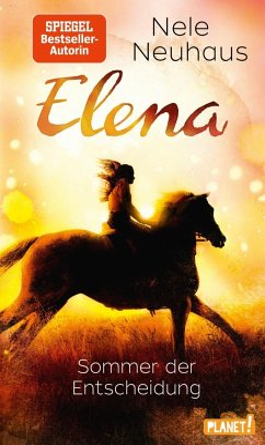 Sommer der Entscheidung / Elena - Ein Leben für Pferde Bd.2 - Neuhaus, Nele