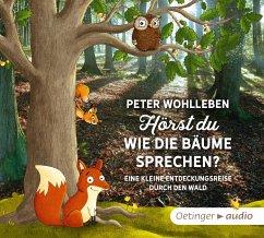 Hörst du, wie die Bäume sprechen?, 2 Audio-CDs - Wohlleben, Peter