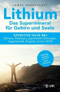 Lithium - Das Supermineral für Gehirn und Seele - Greenblatt, James
