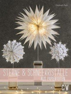 Sterne & Schneekristalle aus Papiertüten - Rath, Elisabeth