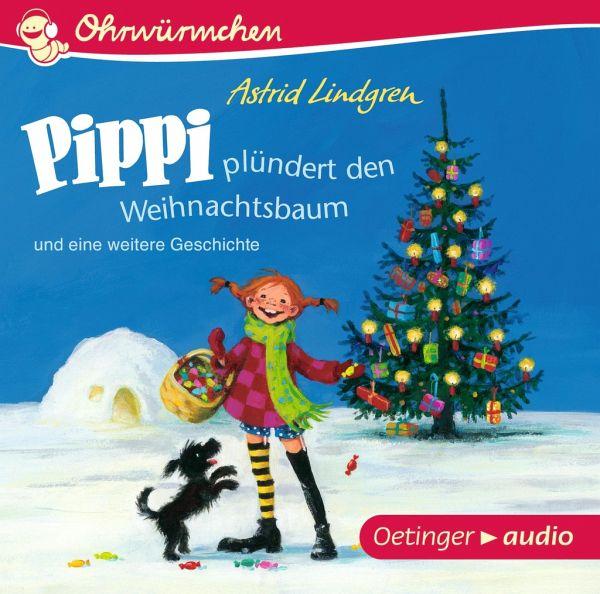 Geschichte Vom Weihnachtsbaum.Pippi Plündert Den Weihnachtsbaum Und Eine Weitere Geschichte Audio Cd