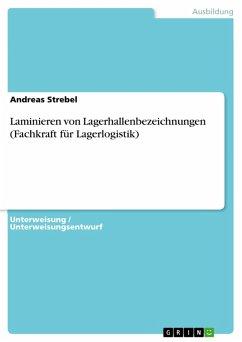 Laminieren von Lagerhallenbezeichnungen (Fachkraft für Lagerlogistik) (eBook, PDF)