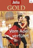 Vom Adel verführt / Julia Gold Bd.74 (eBook, ePUB)