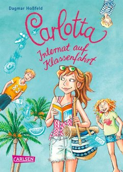 Internat auf Klassenfahrt / Carlotta Bd.7 (eBook, ePUB) - Hoßfeld, Dagmar