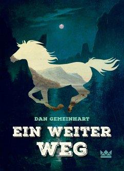 Ein weiter Weg (eBook, ePUB) - Gemeinhart, Dan