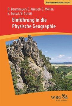 Einführung in die Physische Geographie (eBook, PDF) - Baumhauer, Roland; Kneisel, Christof; Möller, Steffen; Tressel, Elisabeth; Schütt, Brigitta
