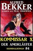 Alfred Bekker Kommissar X #4: Der Amokläufer (eBook, ePUB)