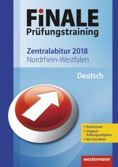 Finale Prüfungstraining 2018 - Zentralabitur Nordrhein-Westfalen, Deutsch