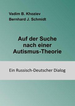 Auf der Suche nach einer Autismus-Theorie