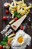 Italian Food: De 200 bästa recepten från Pasta och Pizza Köket (Italienska Köket) (eBook, ePUB)