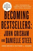 Becoming Bestsellers: John Grisham and Danielle Steel (Sample from Chapter 2 of THE BESTSELLER CODE) (eBook, ePUB)