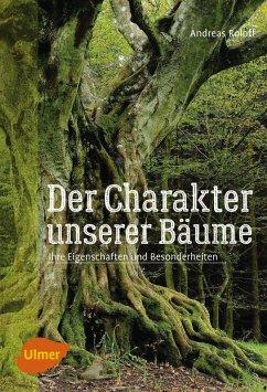 Der Charakter unserer Bäume (eBook, PDF) - Roloff, Andreas