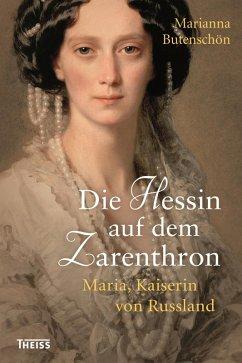 Die Hessin auf dem Zarenthron (eBook, ePUB) - Butenschön, Marianna