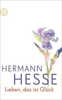 Lieben, das ist Glück (eBook, ePUB) - Hesse, Hermann