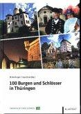100 Burgen und Schlösser in Thüringen