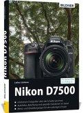 Nikon D7500 - Für bessere Fotos von Anfang an