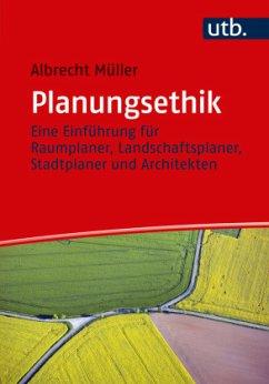 Planungsethik - Müller, Albrecht