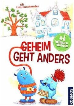 Wilma & Wilhelm - Geheim geht anders - Leistenschneider, Uli