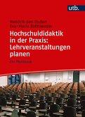 Hochschuldidaktik in der Praxis: Lehrveranstaltungen planen