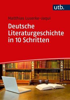 Deutsche Literaturgeschichte in 10 Schritten - Luserke-Jaqui, Matthias