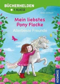 Mein liebstes Pony Flocke. Bücherhelden. Allerb...