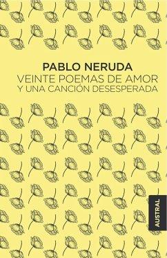Veinte poemas de amor y una canción desesperada - Neruda, Pablo