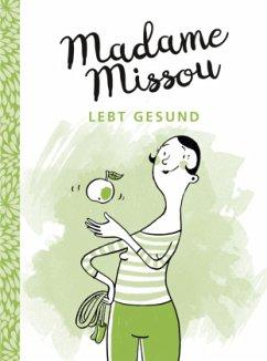 Madame Missou lebt gesund - Madame Missou