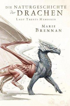 Die Naturgeschichte der Drachen / Lady Trents Memoiren Bd.1 - Brennan, Marie