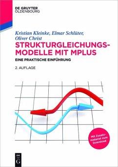 Strukturgleichungsmodelle mit Mplus (eBook, PDF) - Kleinke, Kristian; Schlüter, Elmar; Christ, Oliver