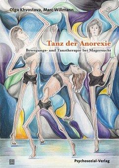 Tanz der Anorexie - Khvostova, Olga; Willmann, Marc