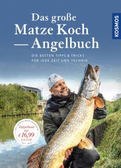 Das große Matze Koch Angelbuch - Koch, Matze