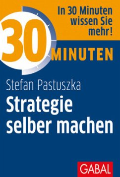 30 Minuten Strategie selber machen - Pastuszka, Stefan