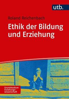 Ethik der Bildung und Erziehung - Reichenbach, Roland