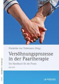 Versöhnungsprozesse in der Paartherapie - Tiedemann, Friederike von