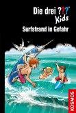 Surfstrand in Gefahr / Die drei Fragezeichen-Kids Bd.73