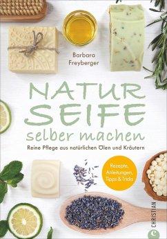 Naturseife selber machen - Freyberger, Barbara