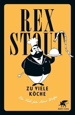 Zu viele Köche / Nero Wolfe Bd.5 - Stout, Rex