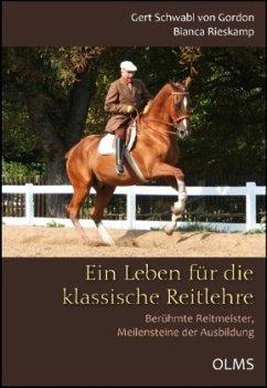 Ein Leben für die klassische Reitlehre - Rieskamp, Bianca;Schwabl von Gordon, Gert