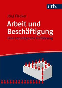 Arbeit und Beschäftigung - Flecker, Jörg
