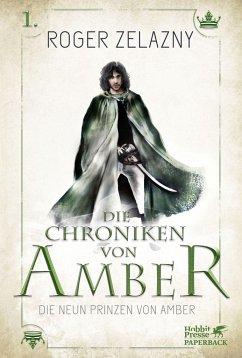 Die neun Prinzen von Amber / Die Chroniken von Amber Bd.1 - Zelazny, Roger