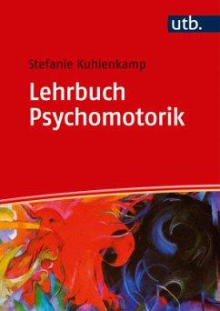Lehrbuch Psychomotorik - Kuhlenkamp, Stefanie