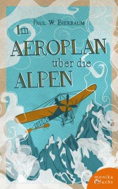 Im Aeroplan über die Alpen - Bierbaum, Paul Willi