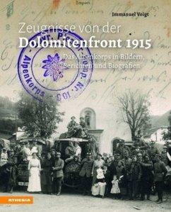 Zeugnisse von der Dolomitenfront 1915 - Voigt, Immanuel