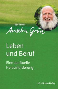 Leben und Beruf - Grün, Anselm