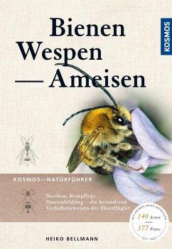 Bienen, Wespen, Ameisen - Bellmann, Heiko