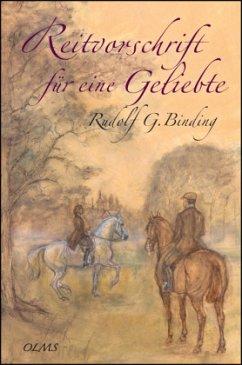 Reitvorschrift für eine Geliebte - Binding, Rudolf